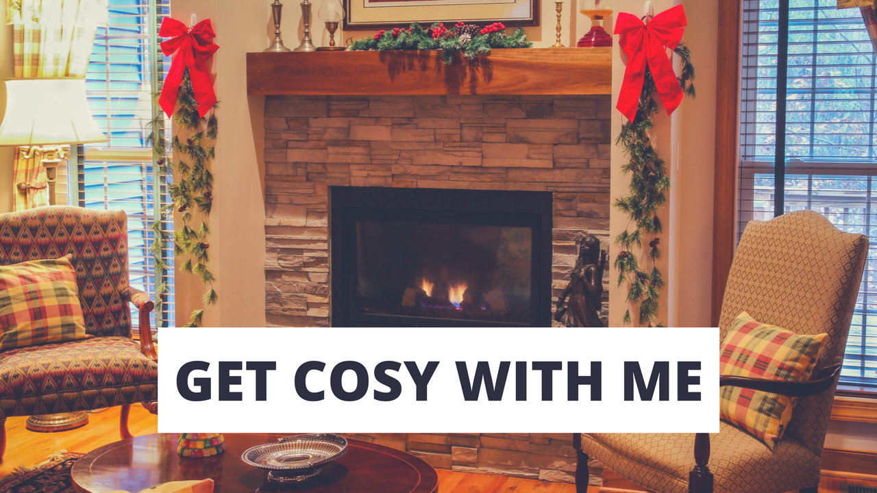 get cosy with me